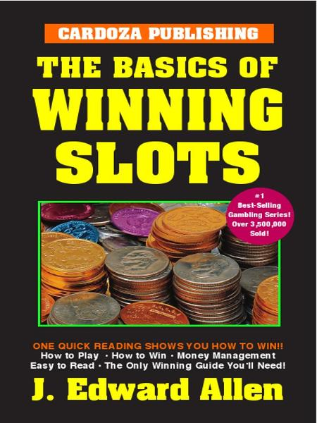 Basics of Winning Slots By: Edward Allen