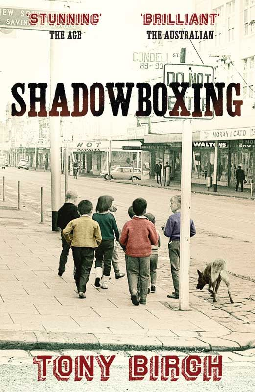 Shadowboxing: New edition By: Tony Birch