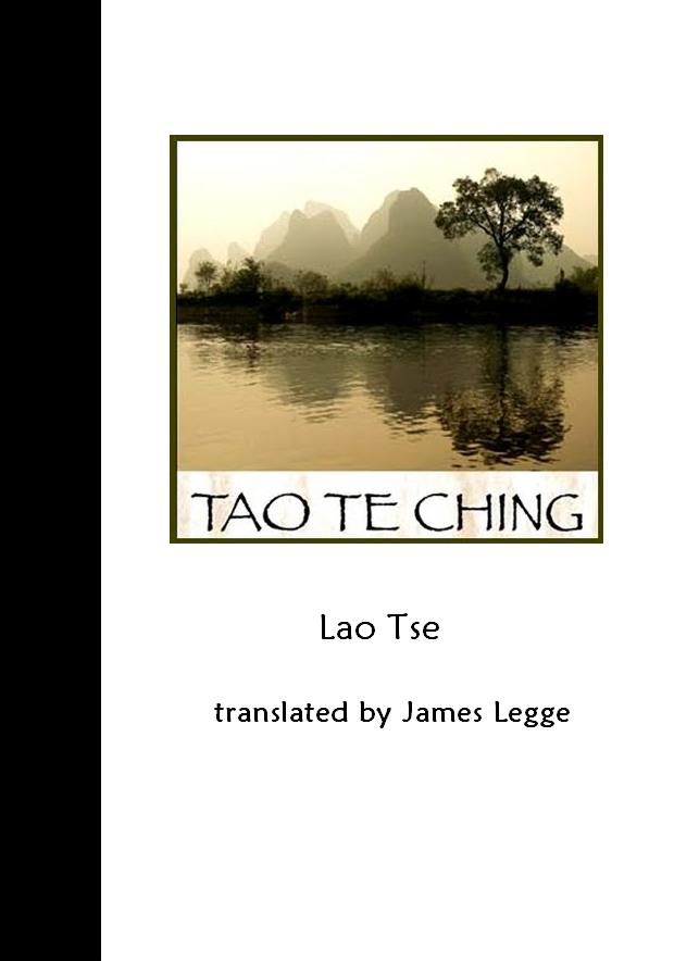 Tao Te Ching (Chinese Classic Text) By: James Legge