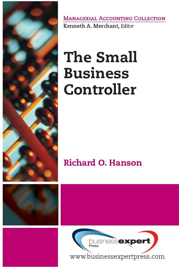The Small Business Controller By: Richard O. Hanson