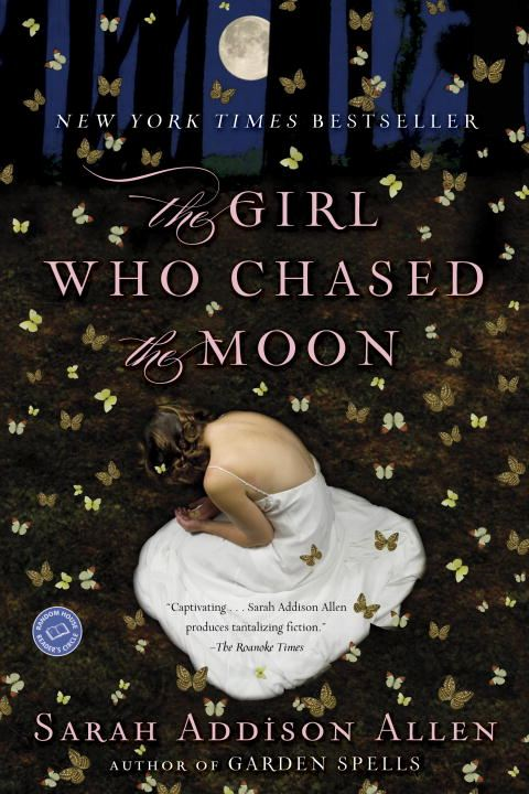 The Girl Who Chased the Moon By: Sarah Addison Allen