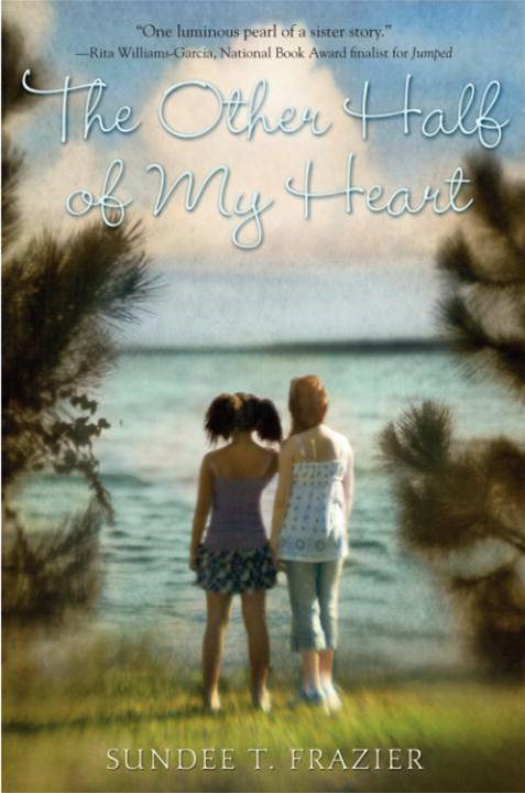 The Other Half of My Heart By: Sundee T. Frazier