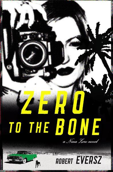 Zero to the Bone By: Robert Eversz