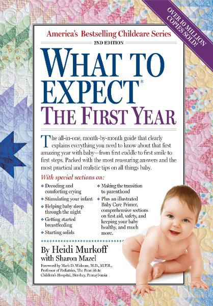 What to Expect the First Year By: Arlene Eisenberg,Heidi Murkoff,Sandee Hathaway, B.S.N