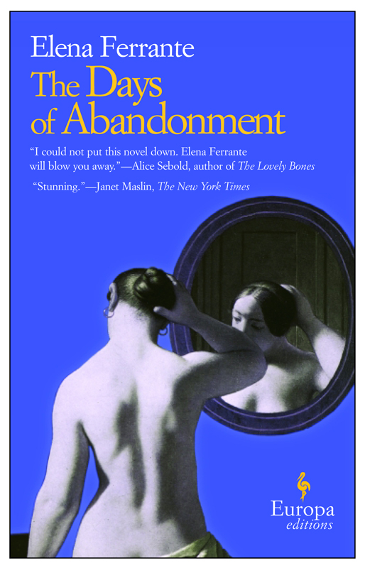 The Days of Abandonment By: Elena Ferrante