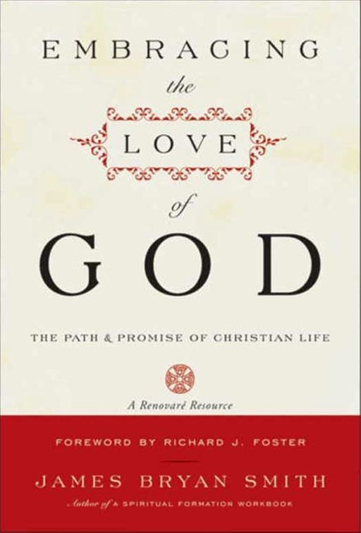 Embracing the Love of God By: James B. Smith