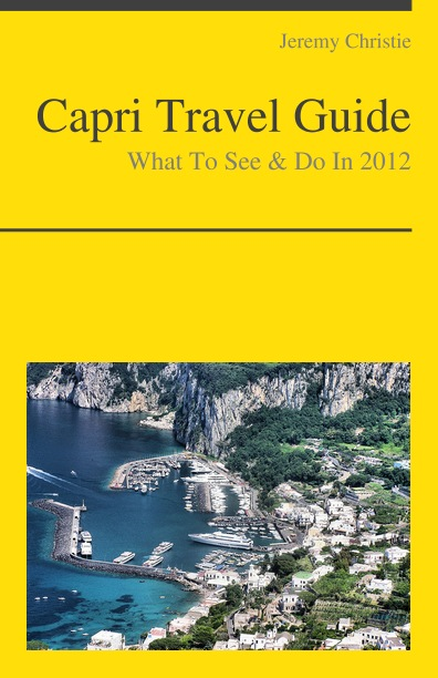 Capri, Italy Travel Guide - What To See & Do