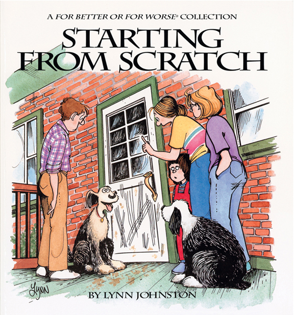 Starting from Scratch: A For Better or For Worse Collection By: Lynn Johnston
