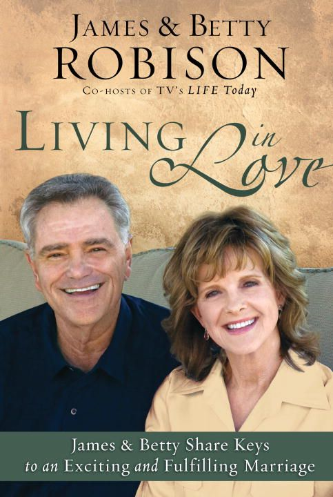 Living in Love By: James Robison