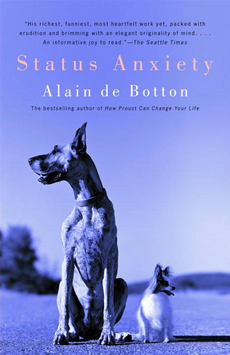 Status Anxiety By: Alain De Botton