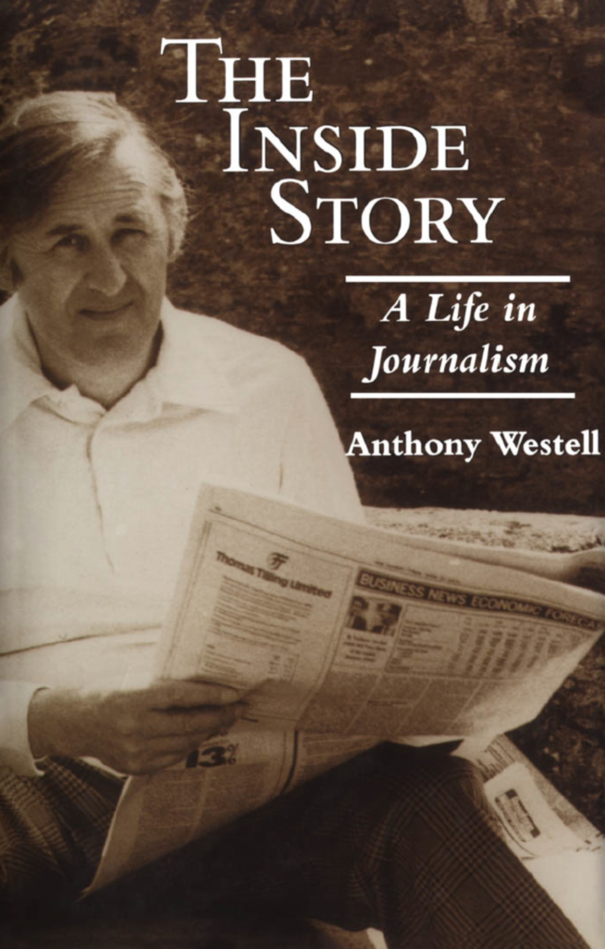 The Inside Story By: Anthony Westell