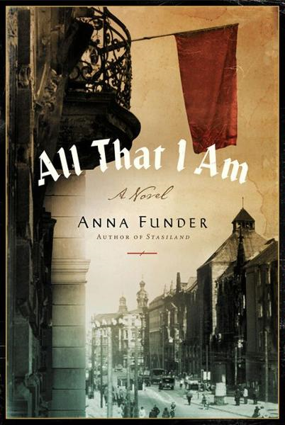 All That I Am By: Anna Funder