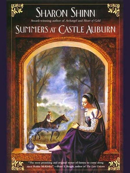 Summers at Castle Auburn By: Sharon Shinn