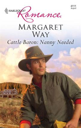 Cattle Baron: Nanny Needed By: Margaret Way