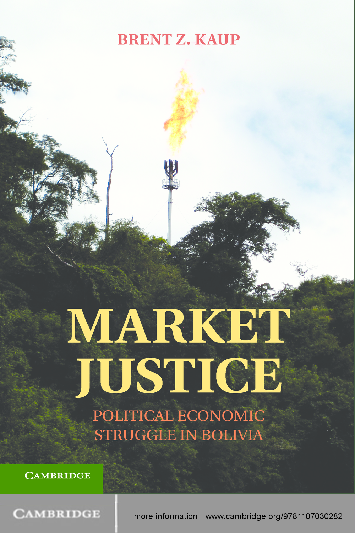 Market Justice Political Economic Struggle in Bolivia