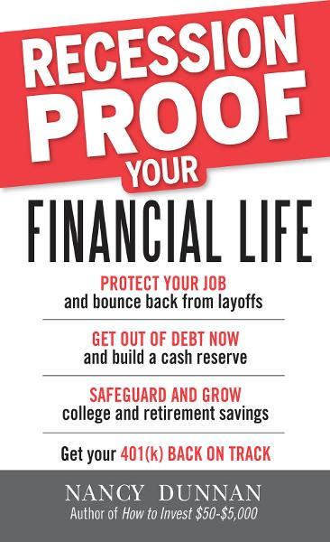 Recession-Proof Your Financial Life By: Nancy Dunnan