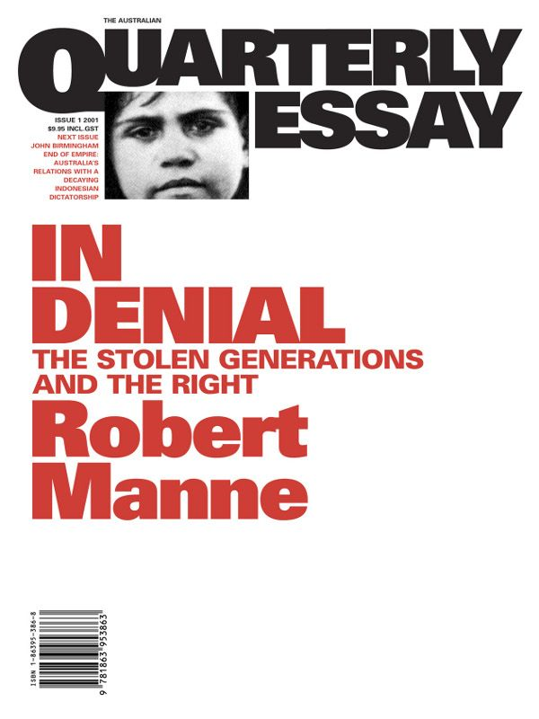 Quarterly Essay 1 In Denial By: Robert Manne