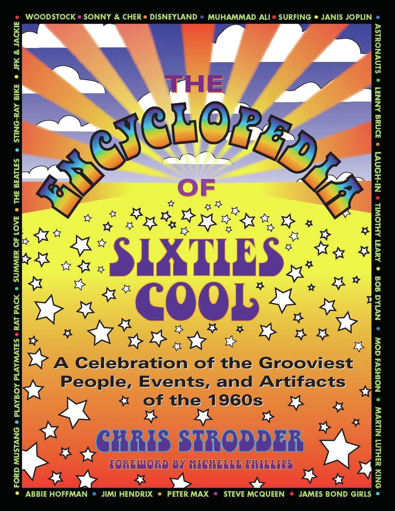 The Encyclopedia of Sixties Cool: A Celebration of the Grooviest People, Events, and Artifacts of the 1960s By: Chris Strodder