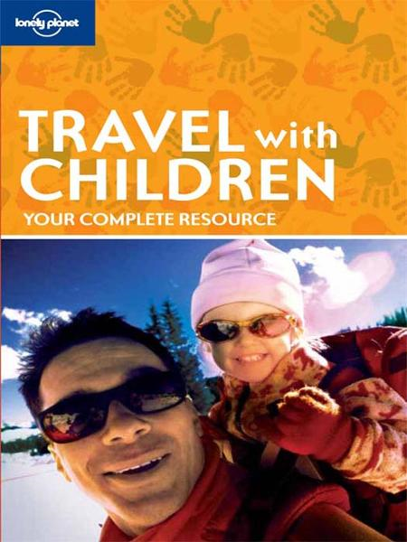 Travel with Children By: Lonely Planet