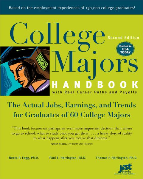 College Majors Handbook By: Neeta P. Fogg,Paul E. Harrington,Thomas F. Harrington