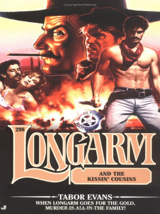 Longarm 298: Longarm and the Kissin' Cousins By: Tabor Evans