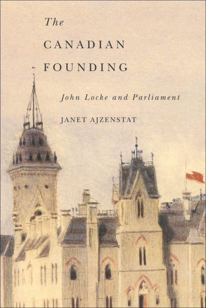 Canadian Founding By: Janet Ajzenstat