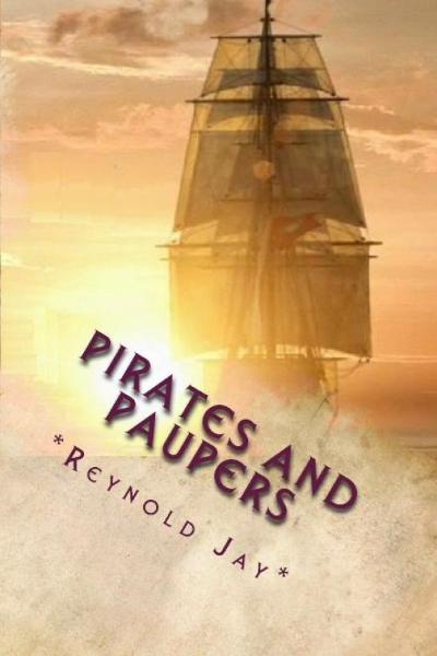 """Pirates and Paupers"" The Special World of Reynold Jay"