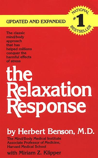 The Relaxation Response By: Herbert Benson,Miriam Z. Klipper