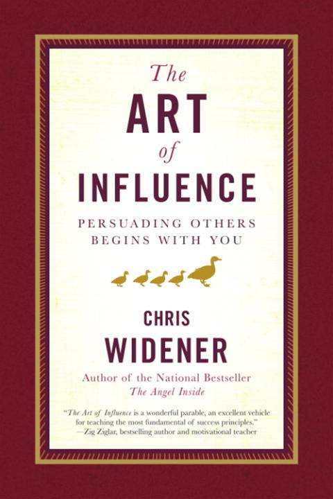 The Art of Influence By: Chris Widener