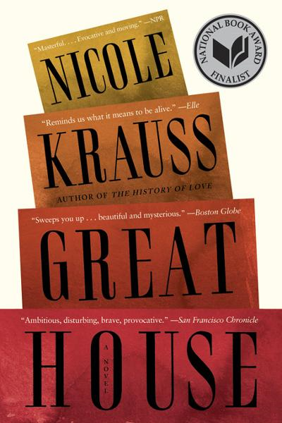 Great House: A Novel By: Nicole Krauss