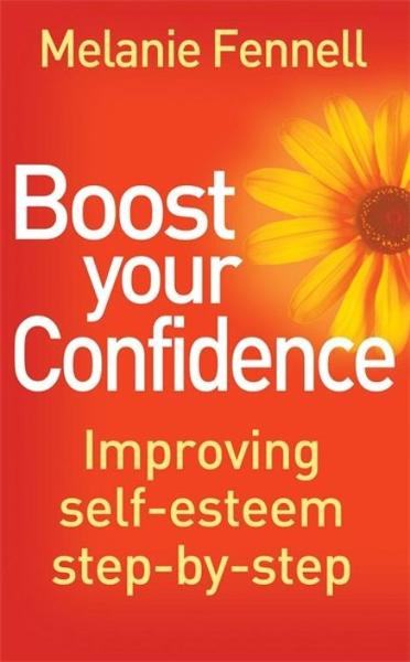 Boost Your Confidence By: Melanie Fennell