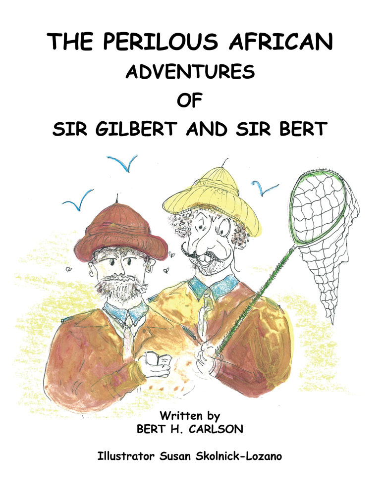 The Perilous African Adventures of Sir Bert and Sir Gilbert