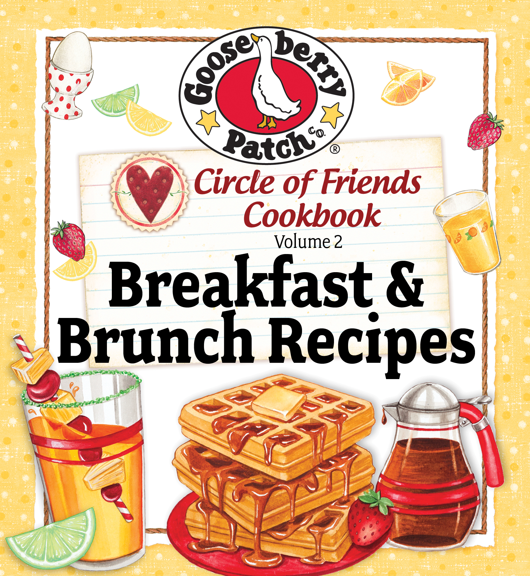 Circle Of Friends 25 Breakfast & Brunch Recipes By: Gooseberry Patch