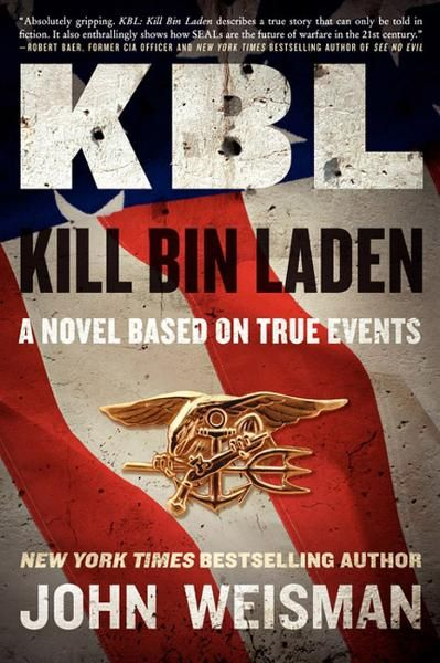 KBL: Kill Bin Laden By: John Weisman