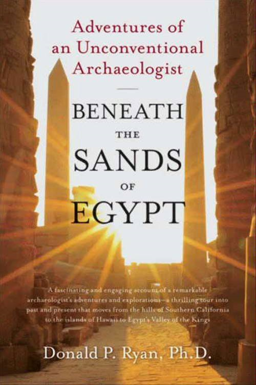 Beneath the Sands of Egypt By: Donald P. Ryan