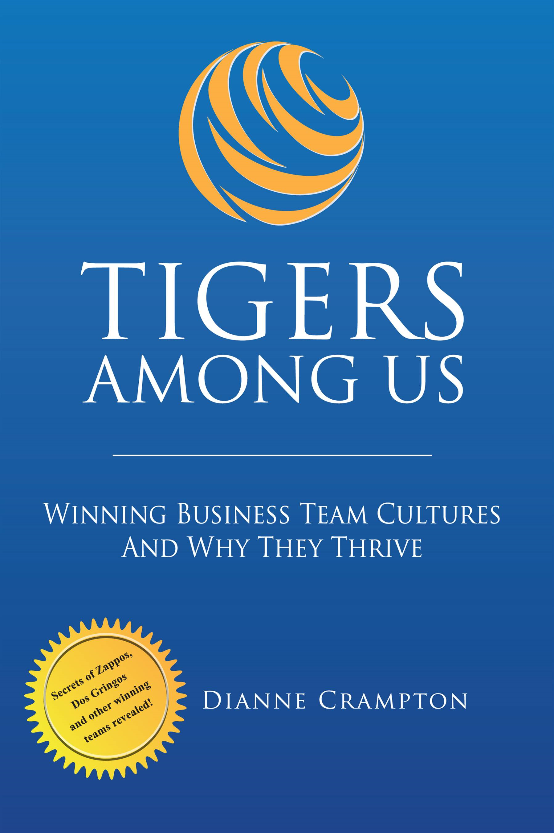 TIGERS Among Us: Winning Business Team Cultures and Why They Thrive