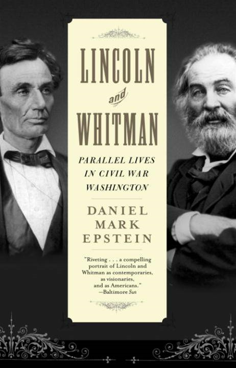 Lincoln and Whitman By: Daniel Mark Epstein