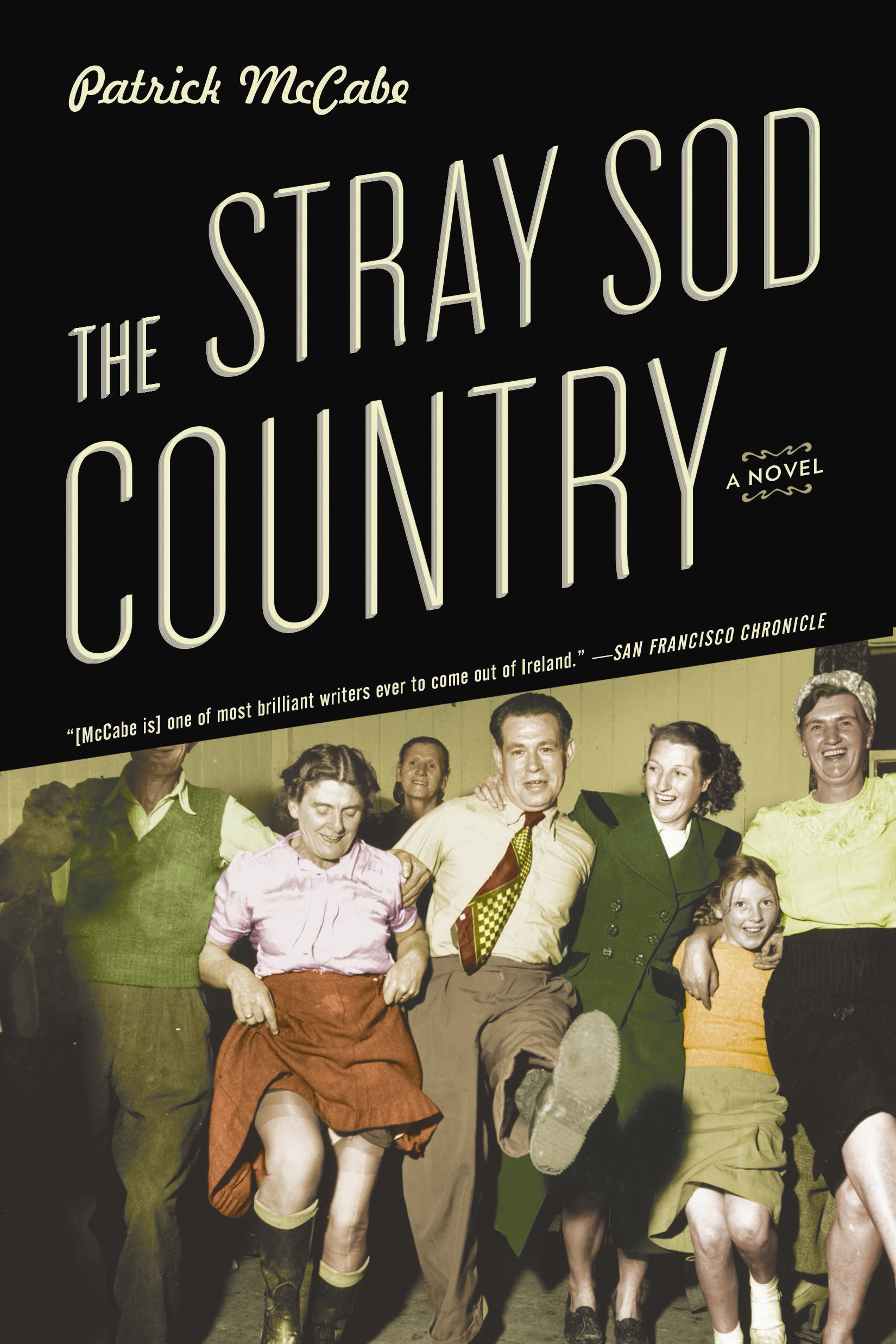 The Stray Sod Country: A Novel By: Patrick McCabe