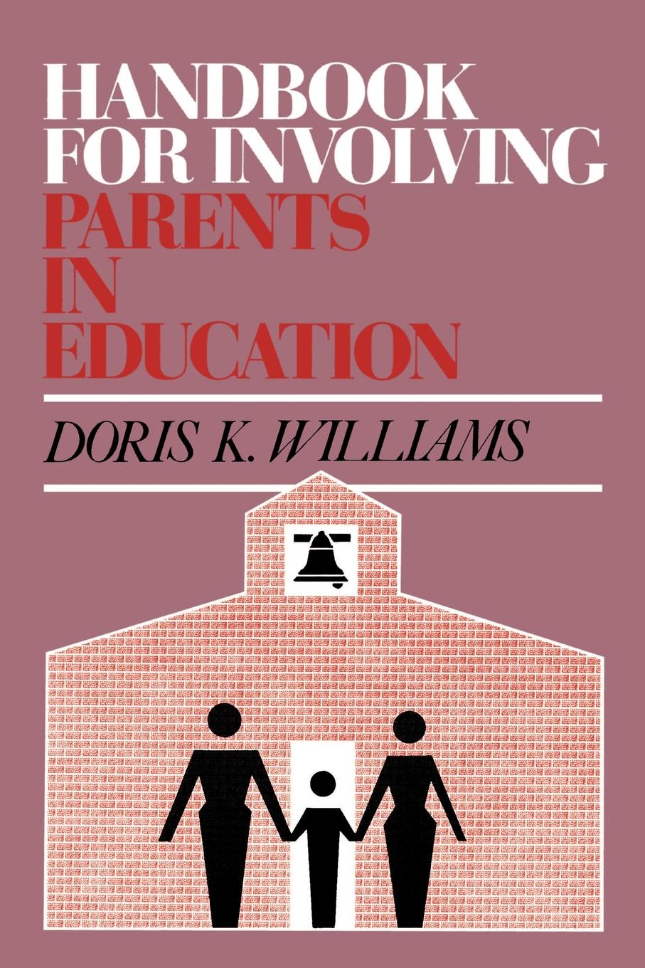 Handbook for Involving Parents in Education