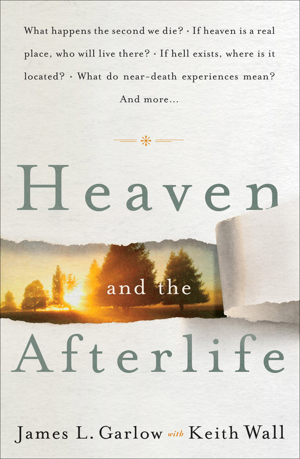 Heaven and the Afterlife By: James L. Garlow,Keith Wall