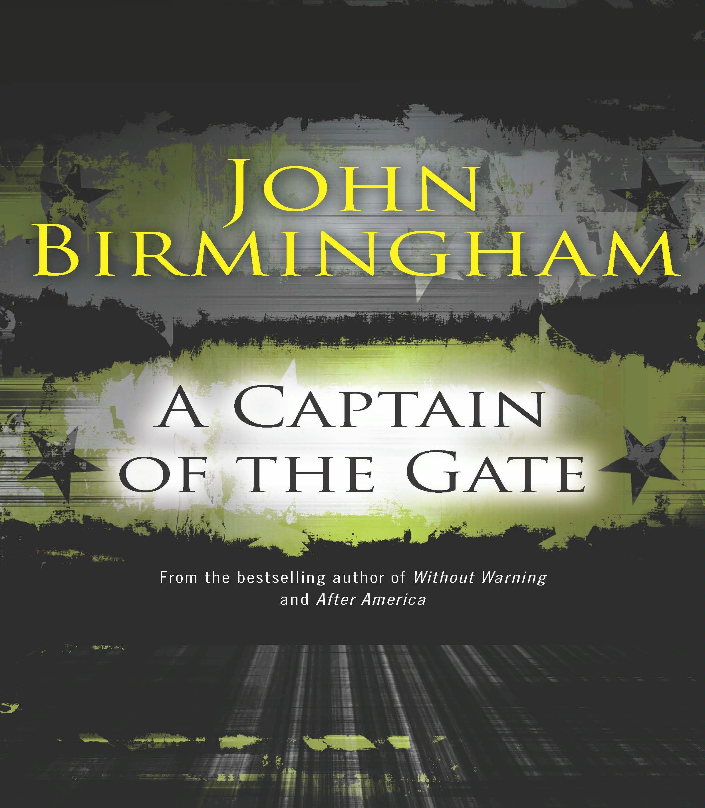 A Captain of the Gate By: John Birmingham
