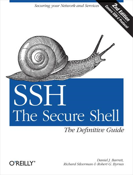 SSH, The Secure Shell: The Definitive Guide By: Daniel J. Barrett,Richard E. Silverman,Robert G. Byrnes