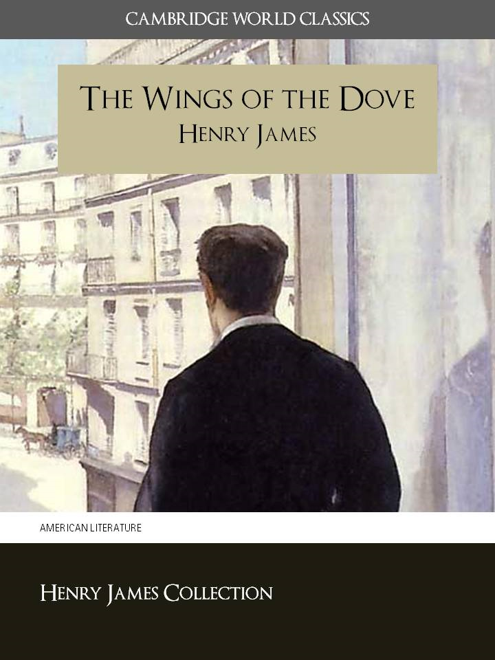 THE WINGS OF THE DOVE by Henry James By: Henry James