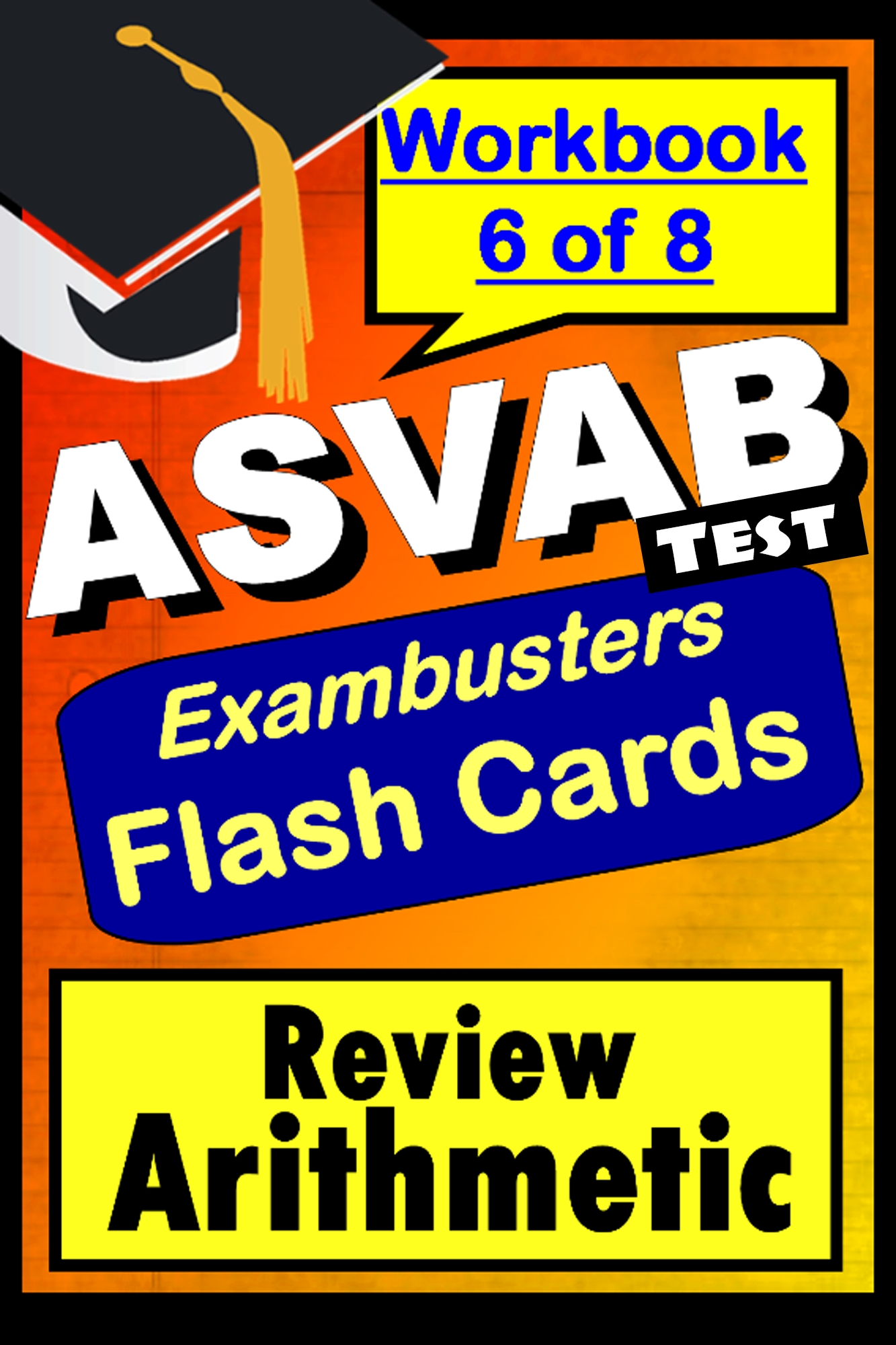 ASVAB Test Arithmetic Review--Exambusters Flashcards--Workbook 6 of 8 By: Ace Academics