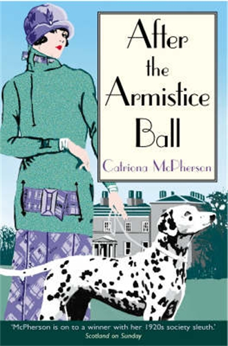 After the Armistice Ball By: Catriona McPherson