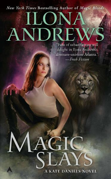 Magic Slays By: Ilona Andrews