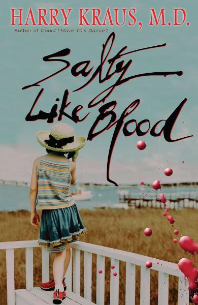Salty Like Blood By: Harry Kraus
