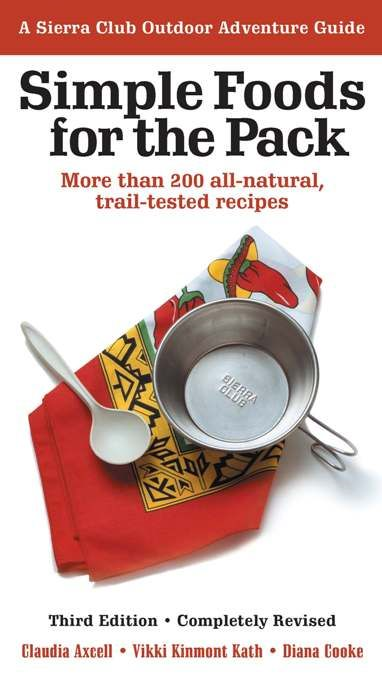 Simple Foods for the Pack By: Claudia Axcell,Diana Cooke,Vikki Kinmont Kath,Bob Kinmont