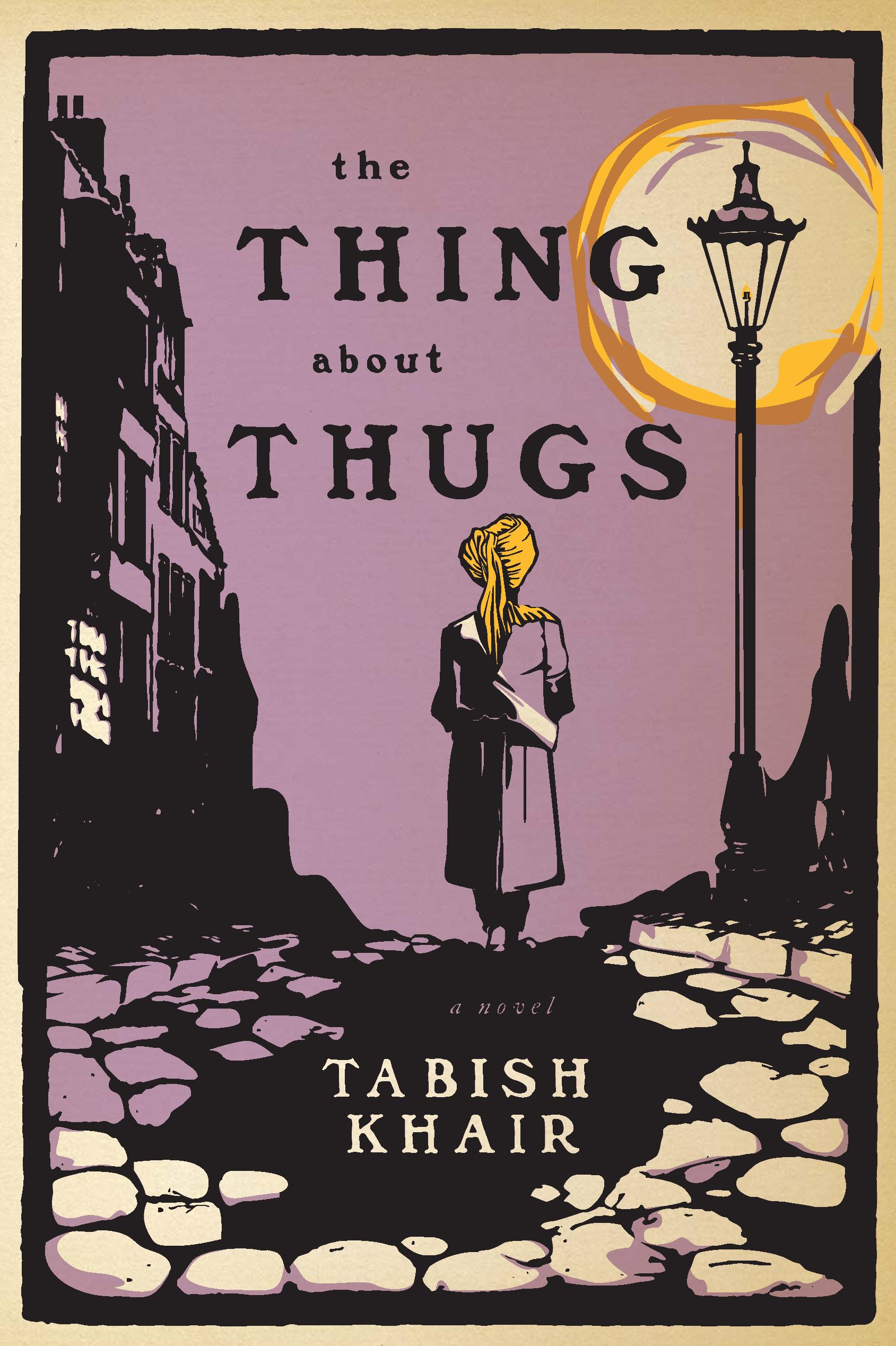 The Thing about Thugs By: Tabish Khair