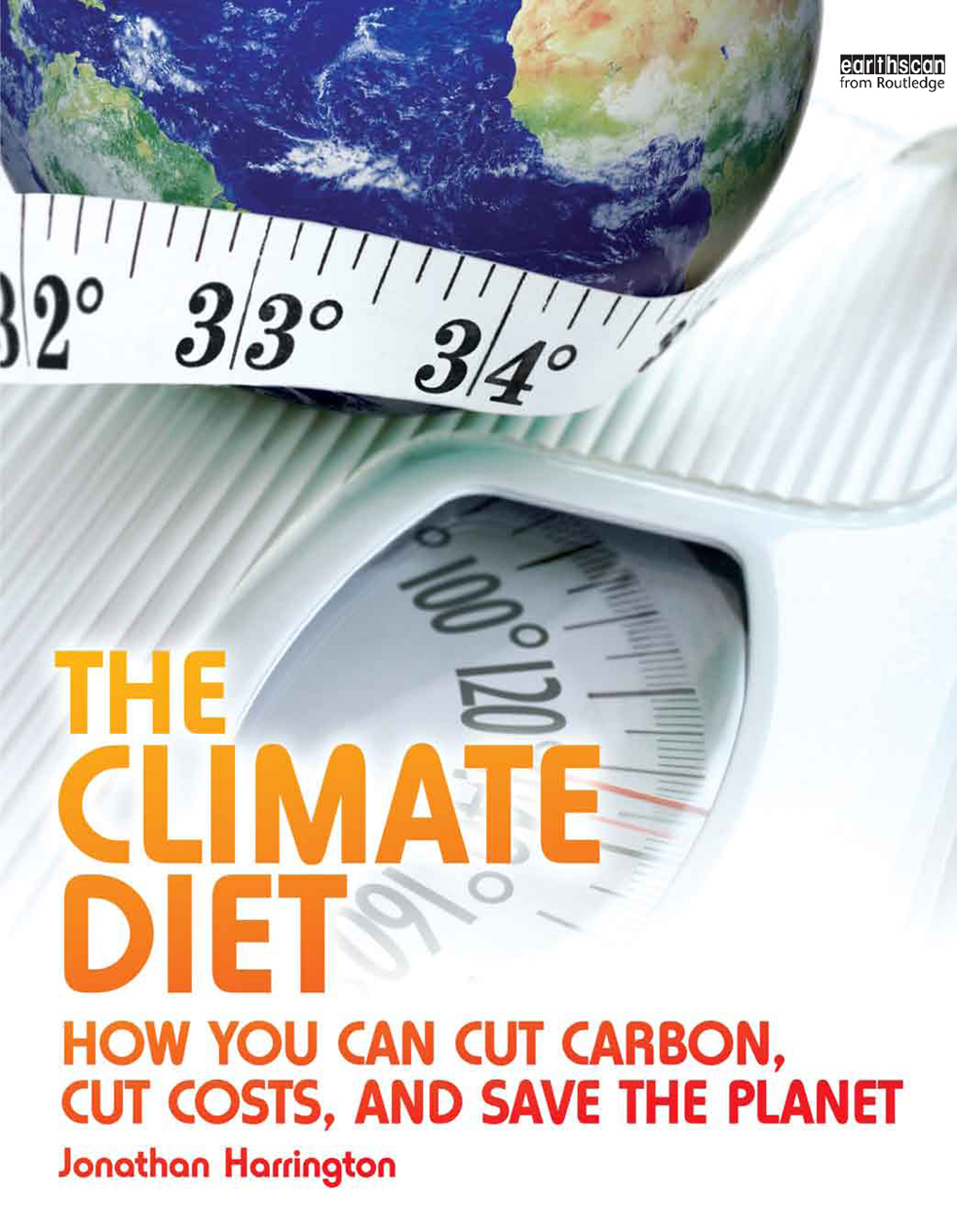 "The Climate Diet ""How You Can Cut Carbon, Cut Costs, and Save the Planet"""